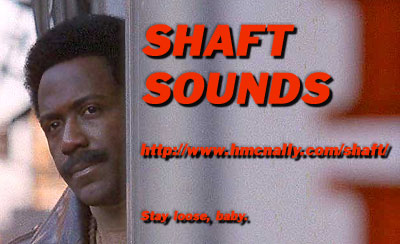 Shaft Sounds: Stay loose, baby